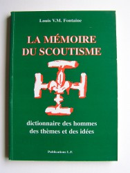 la mémoire du scoutisme. Dictionnaire des hommes, des thèmes et des idées