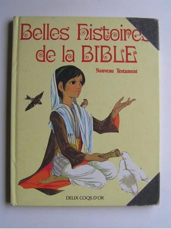 Anonyme - Belles histoires de la Bible. Nouveau testament