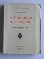 Père H. Pinard de La Bouillaye - Jésus Messie. Le thaumaturge et le prophète.