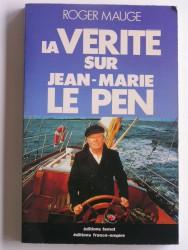Roger Mauge - La vérité sur Jean-Marie Le Pen