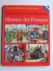 La vie privée des Hommes. Histoire des Français
