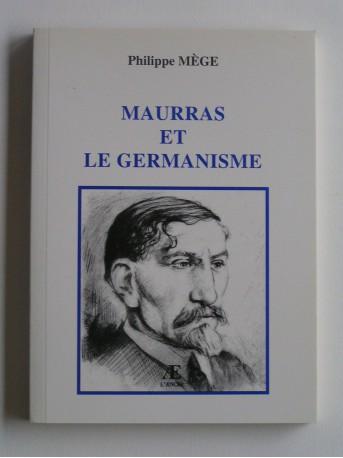 Philippe Mège - Maurras et le germanisme
