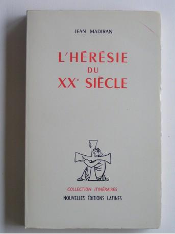 Jean Madiran - L'hérésie du XX° siècle