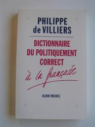 Philippe de Villiers - Dictionnaire du politiquement correct à la française