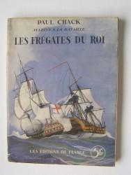 Paul Chack - Les frégates du roi
