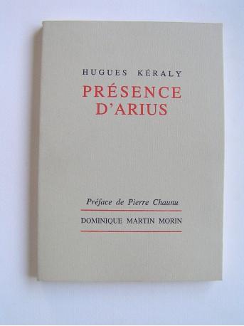 Hugues Keraly - Présence d'Arius