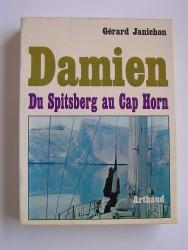 Gérard Janichon - Damien. Du Spitsberg au Cap Horn