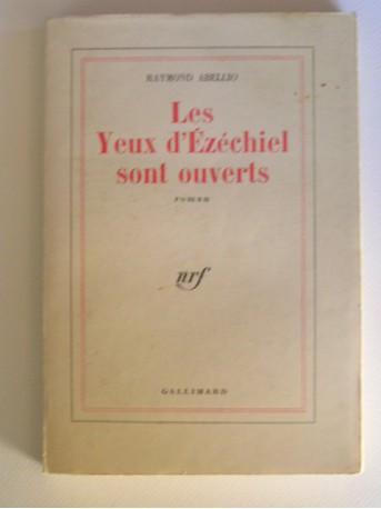 Raymond Abellio - LES YEUX D'EZECHIEL SONT OUVERTS.