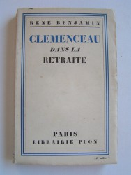 René Benjamin - Clemenceau dans la retraite