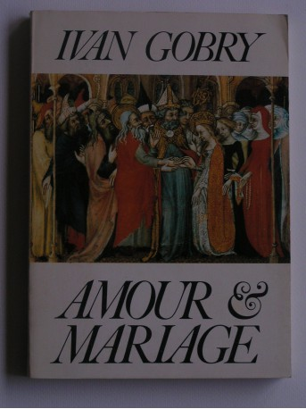 Ivan Gobry - Amour et mariage