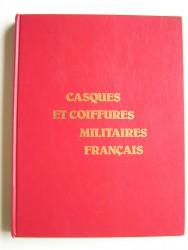 Christian-H. Tavard - Casques et coiffures militaires français