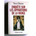 Yves Chiron - Enquête sur les apparitions de la Vierge