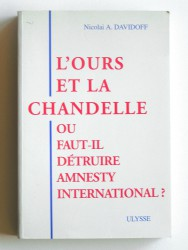 L'ours et la chandelle. Ou faut-il détruire Amnesty international?