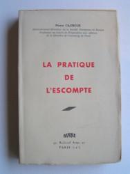 Pierre Cauboue - La pratique de l'escompte