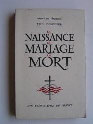 Père Paul Doncoeur - La naissance, le mariage, la mort