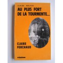 Claude Mouton - Au plus fort de la tourmente... Claire Ferchaud