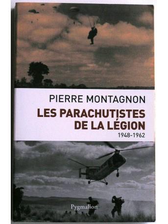Pierre Montagnon - les parachutistes de la Légion. 1948 - 1962