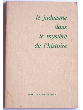 Abbé Jules Meinvielle - Le judaïsme dans le mystère de l'histoire