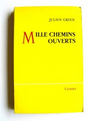 Julien Green - Mille chemins ouverts