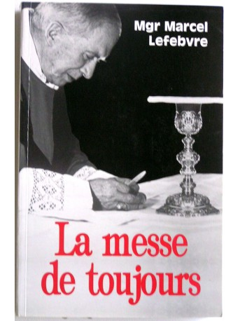 """Monseigneur Marcel Lefèbvre - La messe de toujours. """"Le trésor caché"""""""
