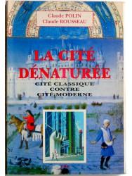Claude Polin - la cité dénaturée. Cité classique contre cité moderne